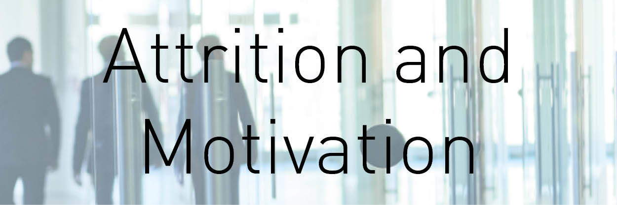 Attrition and Motivation